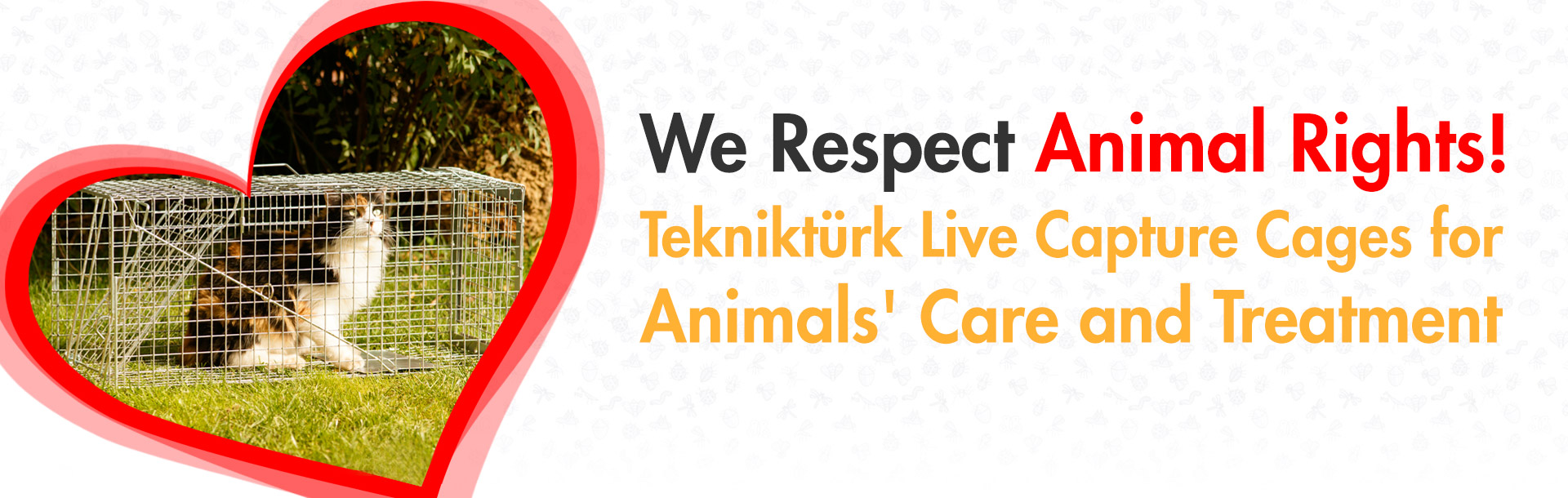 We Respect Animal Rights! Teknikturk Live Capture Cages for Animals' Care and Treatment